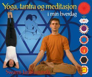 Swami Janakananda: Yoga, tantra og meditasjon i min hverdag